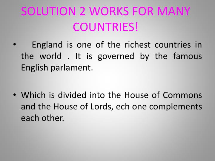 SOLUTION 2 WORKS FOR MANY COUNTRIES!