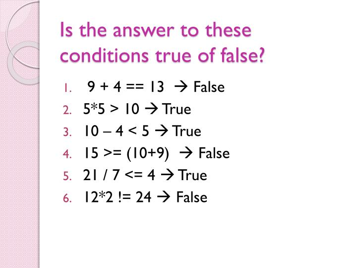 Is the answer to these conditions true of false?
