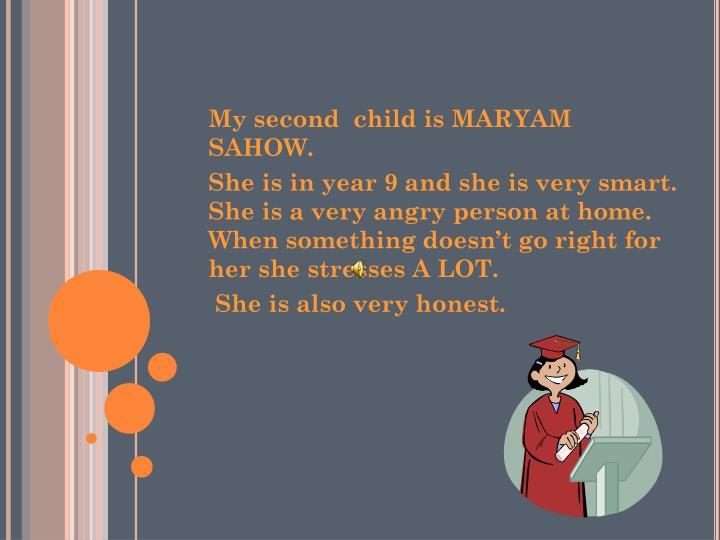 My second  child is MARYAM SAHOW.