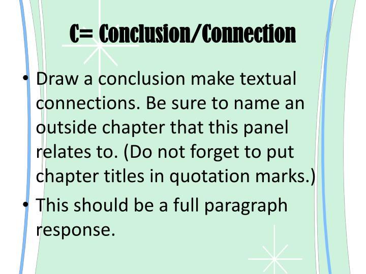 C= Conclusion/Connection