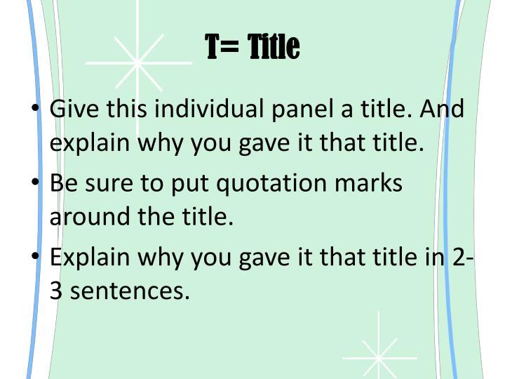 T= Title