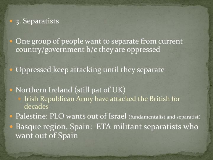 3. Separatists
