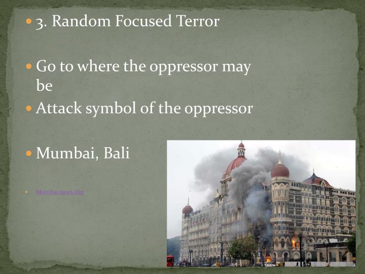 3. Random Focused Terror