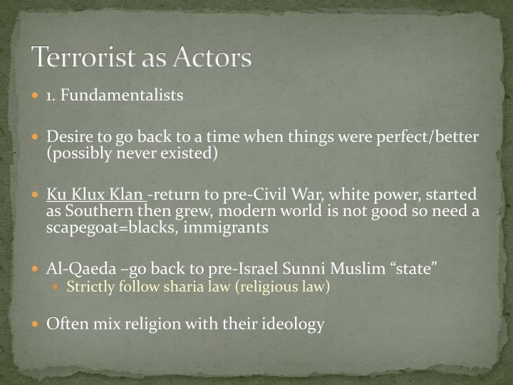 Terrorist as Actors