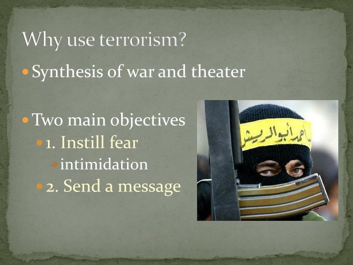 Why use terrorism?