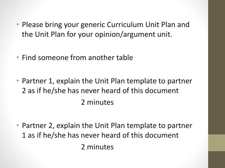 Please bring your generic Curriculum Unit Plan and the Unit Plan for your opinion/argument unit.
