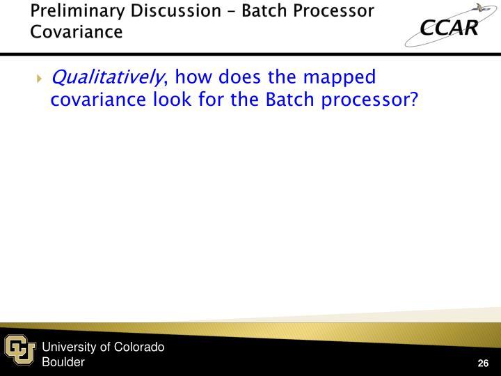 Preliminary Discussion – Batch Processor Covariance