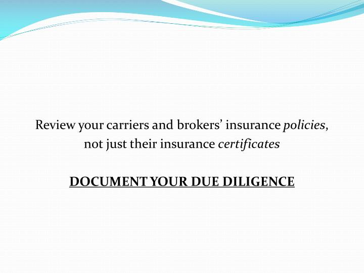 Review your carriers and brokers' insurance