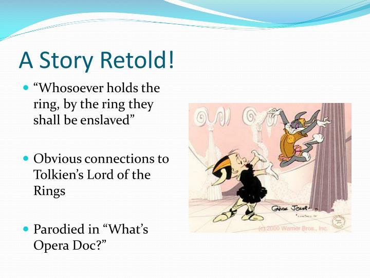 A Story Retold!