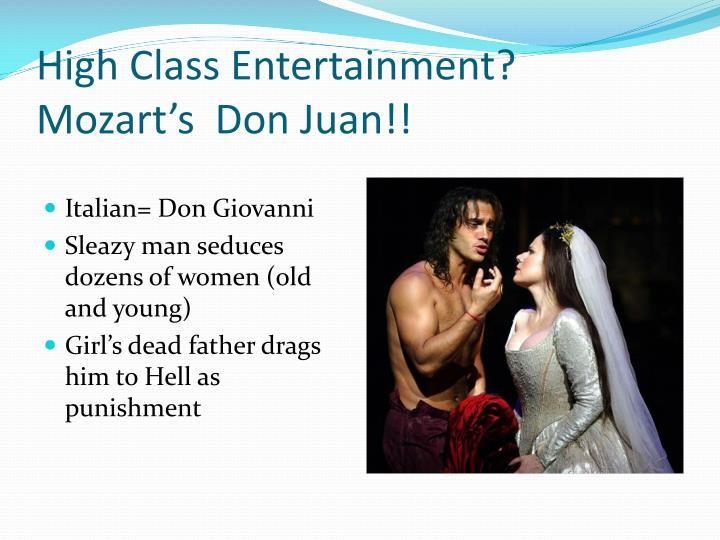 High Class Entertainment?