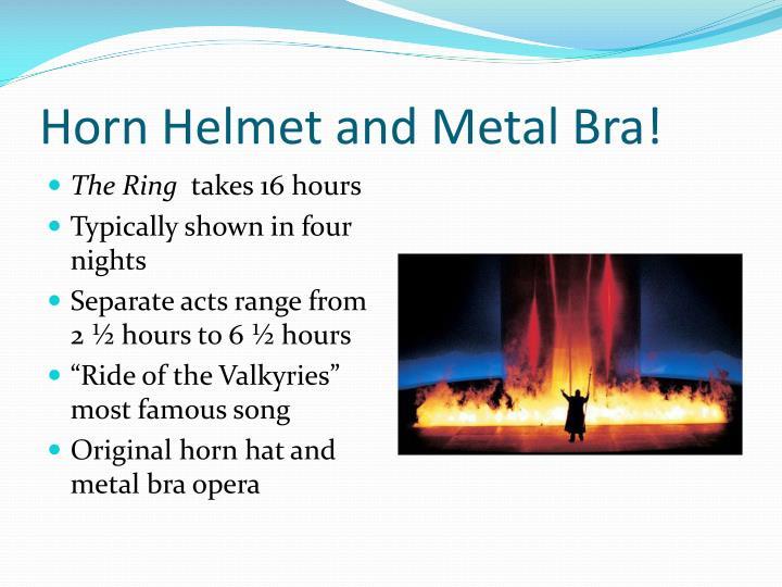 Horn Helmet and Metal Bra!