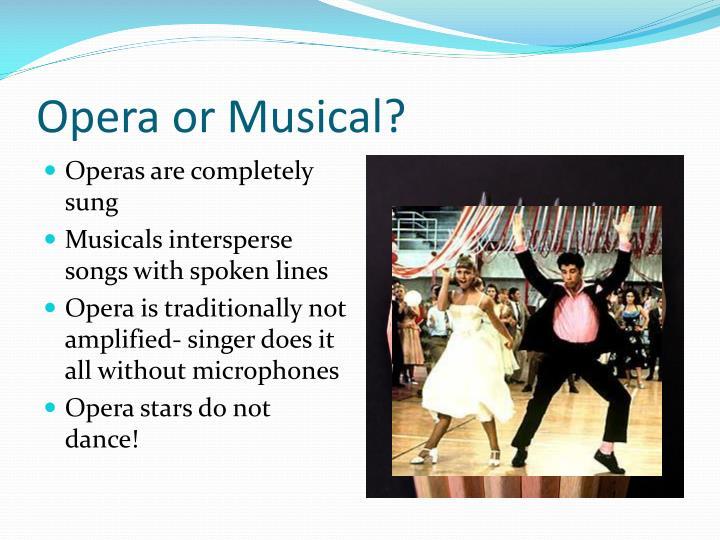 Opera or Musical?