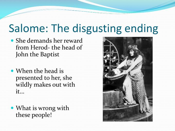 Salome: The disgusting ending