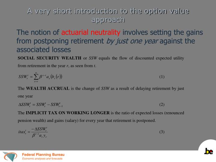 A very short introduction to the option value approach