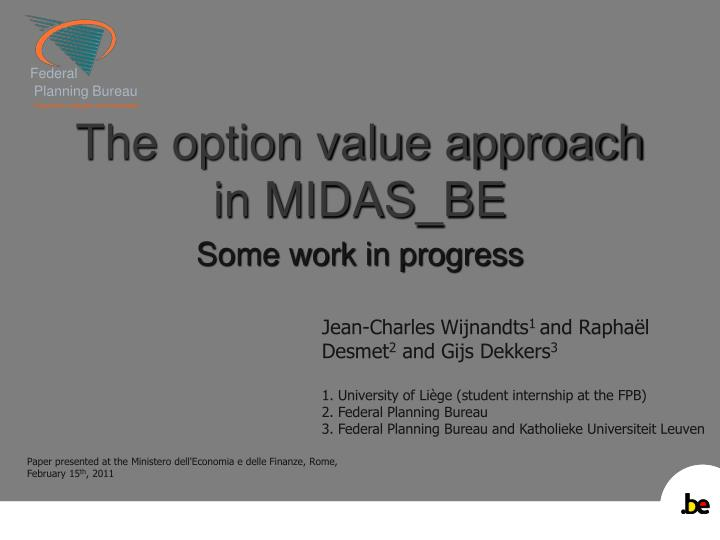 The option value approach in midas be