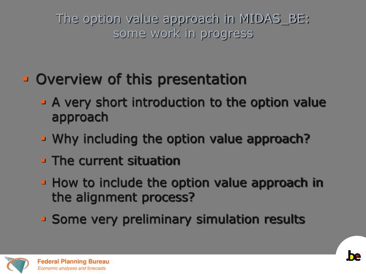 The option value approach in midas be some work in progress