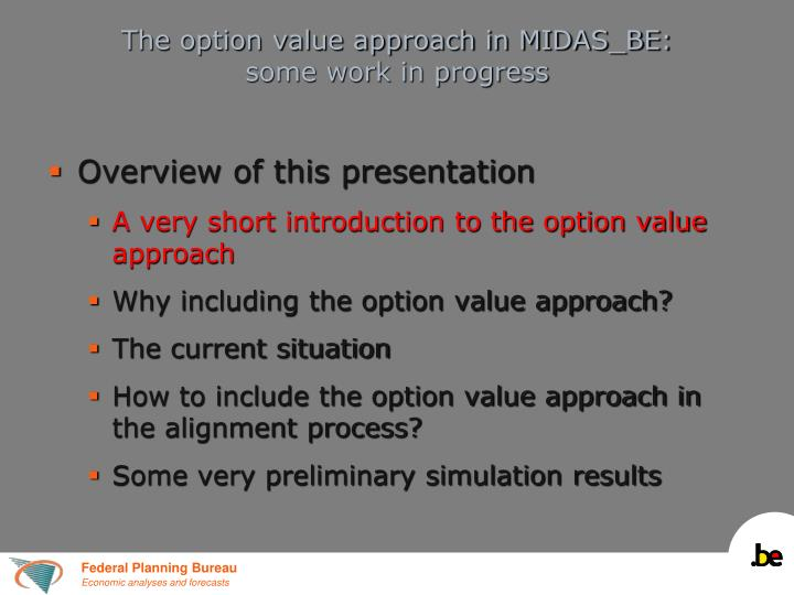 The option value approach in midas be some work in progress1