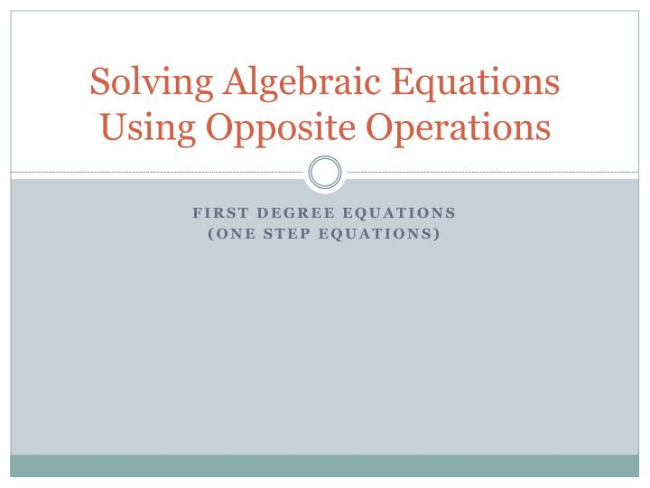 Solving algebraic equations using opposite operations
