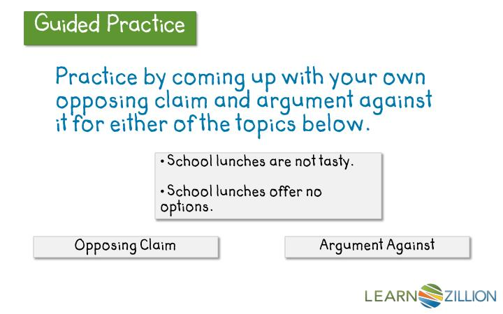 Practice by coming up with your own opposing claim and argument against it for either of the topics below.
