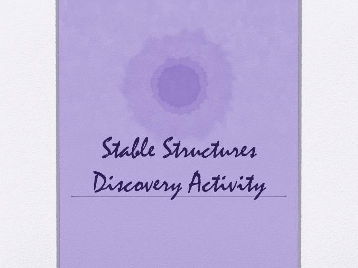 Stable structures discovery activity