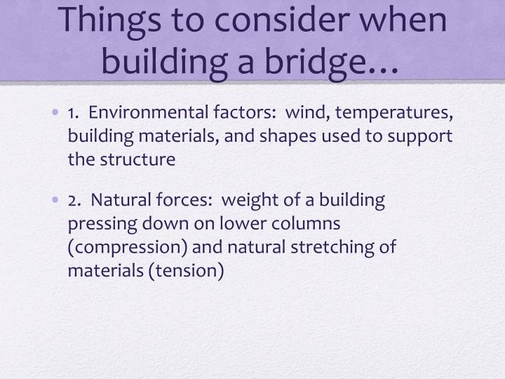 Things to consider when building a bridge…