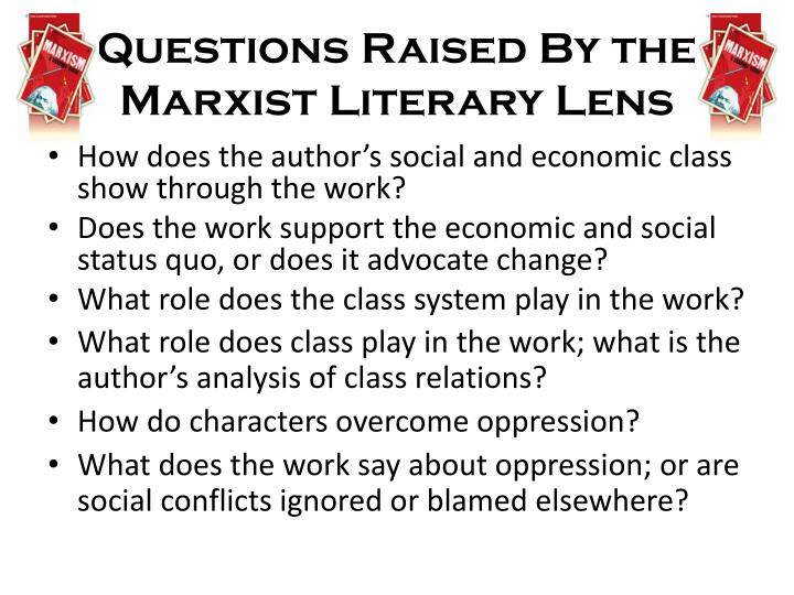 Questions Raised By the Marxist Literary Lens