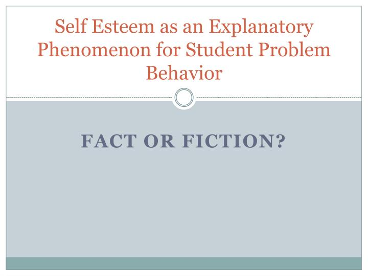 Self Esteem as an Explanatory Phenomenon for Student Problem Behavior