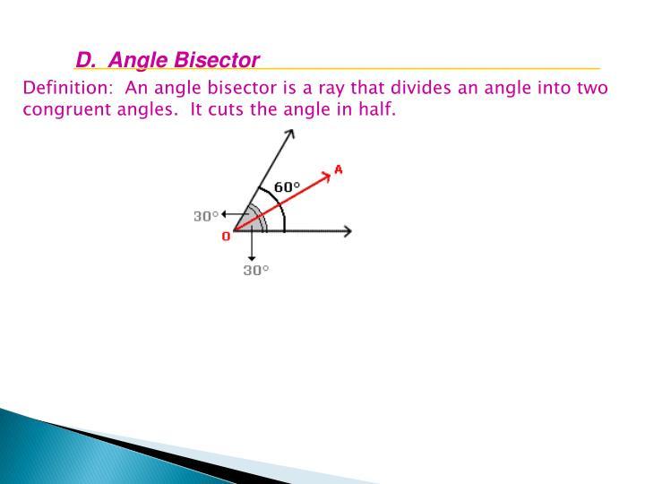 D.  Angle Bisector