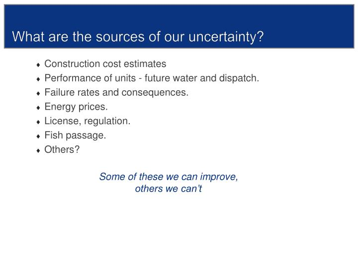 What are the sources of our uncertainty?