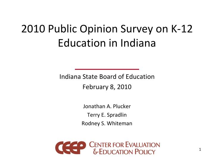 2010 Public Opinion Survey on K-12 Education in Indiana