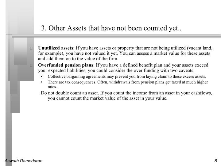 3. Other Assets that have not been counted yet..
