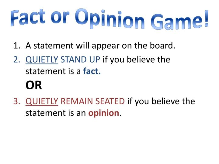 Fact or Opinion Game!