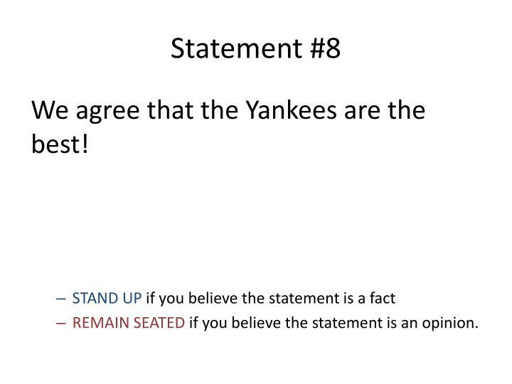 Statement #8