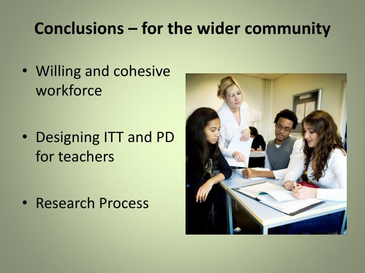 Conclusions – for the wider community