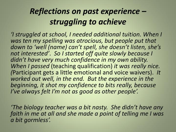 Reflections on past experience – struggling to achieve
