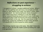 reflections on past experience struggling to achieve
