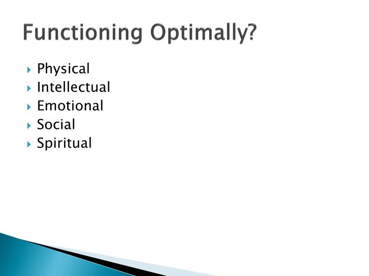 Functioning Optimally?