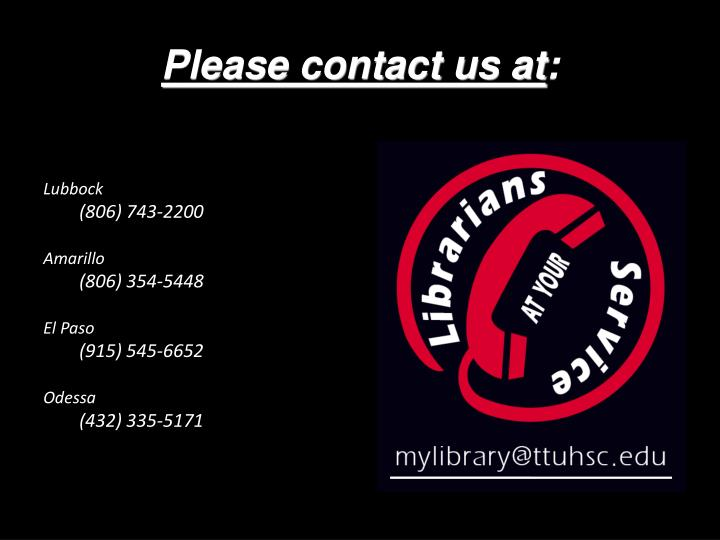 Please contact us at