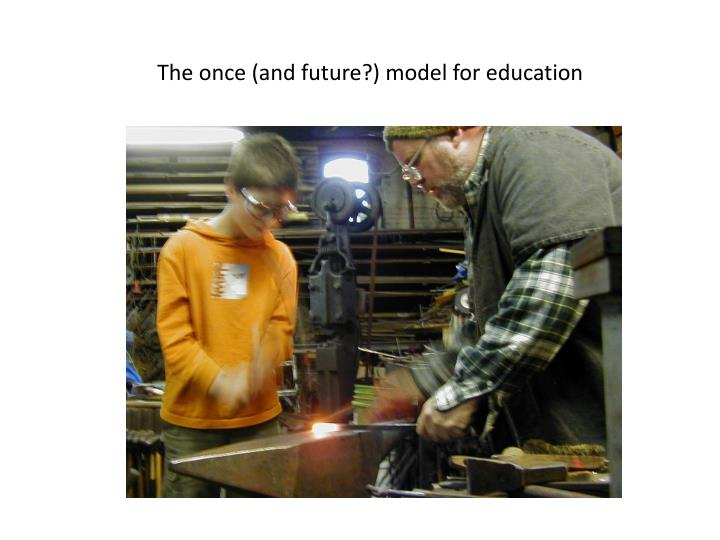 The once (and future?) model for education