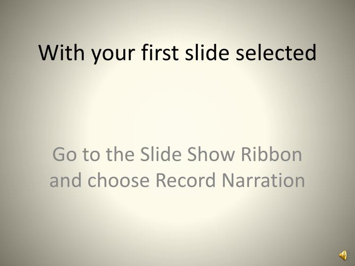 With your first slide selected