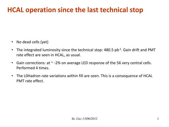 HCAL operation since the last technical stop