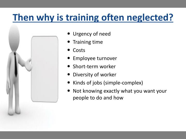 Then why is training often neglected?