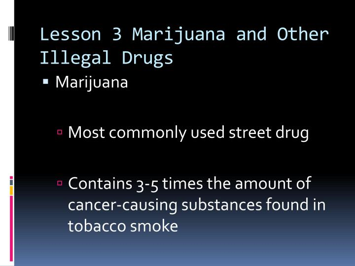 Lesson 3 Marijuana and Other Illegal Drugs