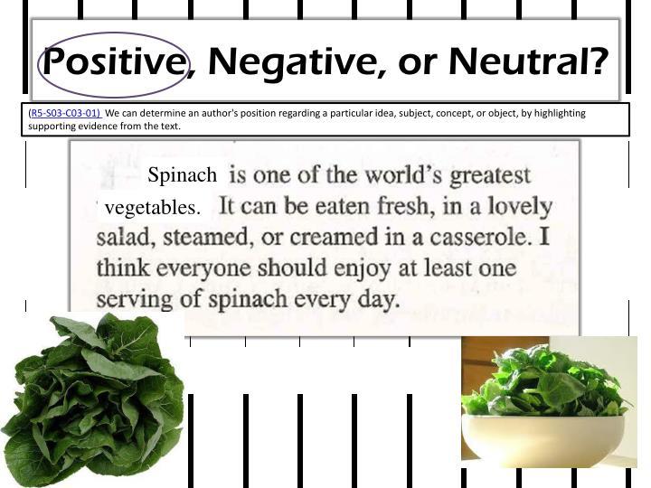 Positive, Negative, or Neutral?