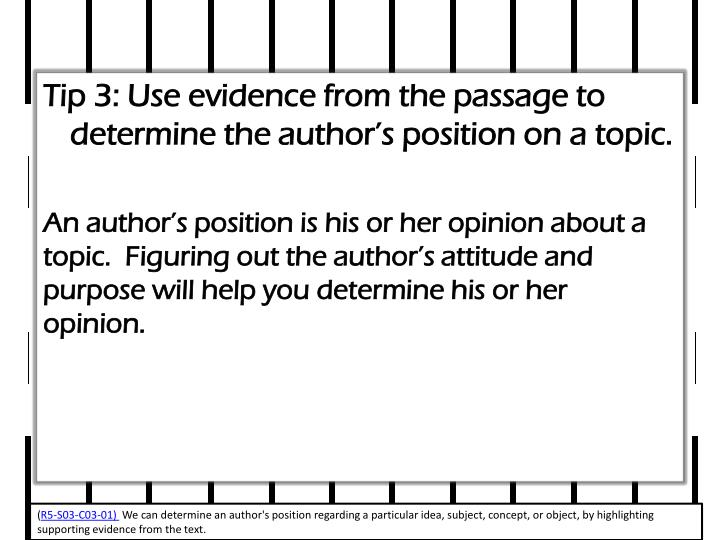 Tip 3: Use evidence from the passage to determine the author's position on a topic.