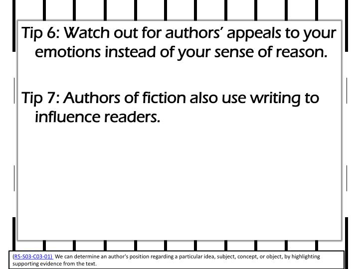 Tip 6: Watch out for authors' appeals to your emotions instead of your sense of reason.