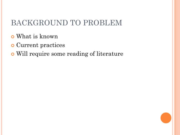 BACKGROUND TO PROBLEM