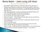 movie maker notes using still shots