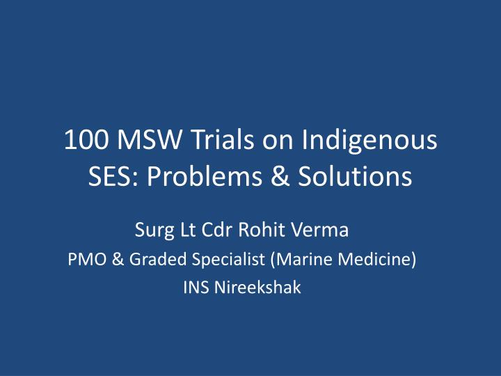 100 msw trials on indigenous ses problems solutions