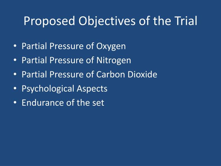 Proposed Objectives of the Trial